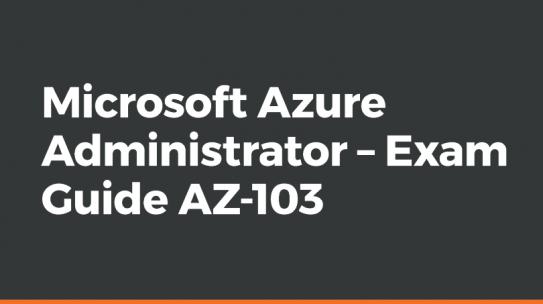 Microsoft Azure Administrator – Exam Guide AZ-103