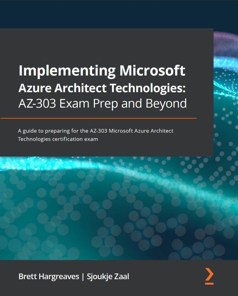 AZ-303 Implementing Microsoft Azure Architect Technologies